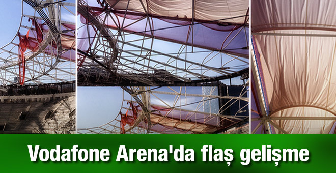 Vodafone Arena'da flaş gelişme!
