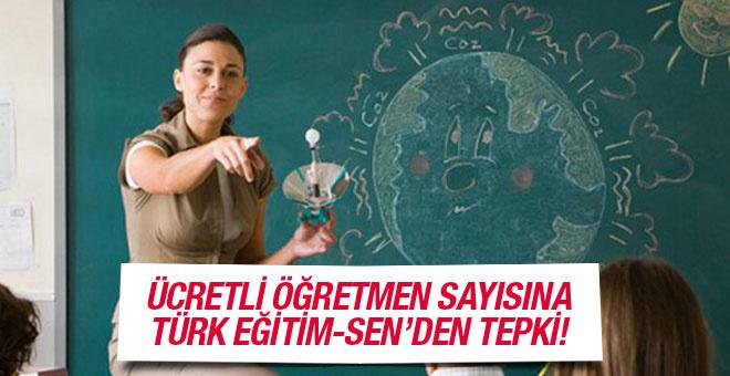 Türk Eğitim-Sen'dan ücretli öğretmen sayısına tepki