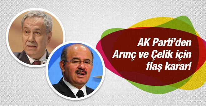 AK Parti'den Arınç ve Çelik için flaş karar!