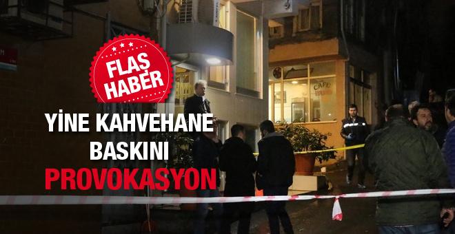 İstanbul'da ne oluyor? 10 günde 4 kahvehane saldırısı!