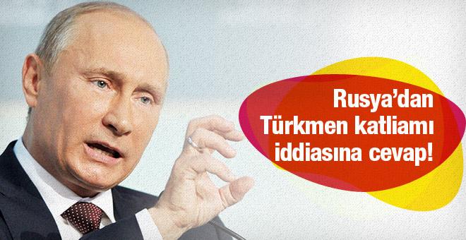 Rusya'dan Türkmenler ve katliam iddialarına sert cevap!