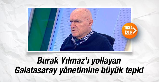 Hıncal Uluç'tan Burak Yılmaz'ı satan Galatasaray'a tepki
