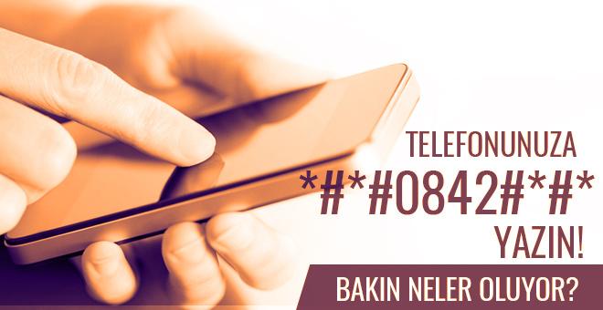 Telefonuzun ekranına *#*#0842#*#* yazdığınız anda...