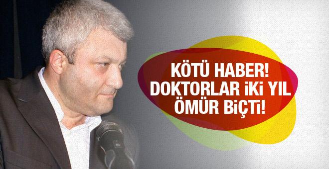 Tuncay Özkan'dan kötü haber! Ameliyat olamazsa...