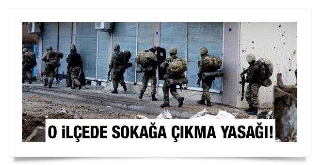 Diyarbakır'ın o ilçesinde sokağa çıkma yasağı!