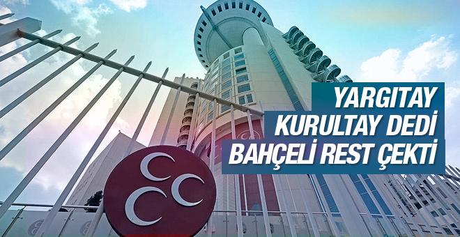 Yargıtay MHP son dakika kararı kongreyi onayladı