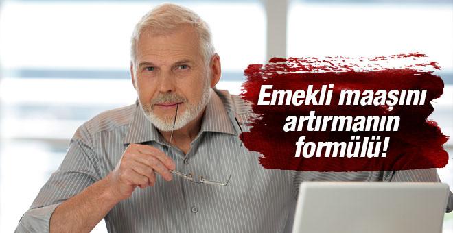 Emekli maaşını yükseltmenin formülü