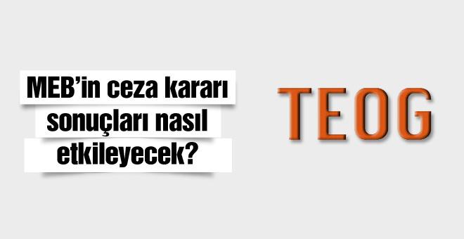 TEOG sonuçları 2016 öncesi kritik karar ceza geliyor!