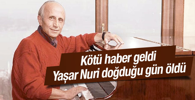 Yaşar Nuri Öztürk'ten acı haber!