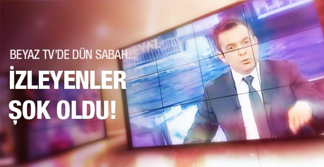 Dün sabah Beyaz TV'yi açanlar şok oldu!