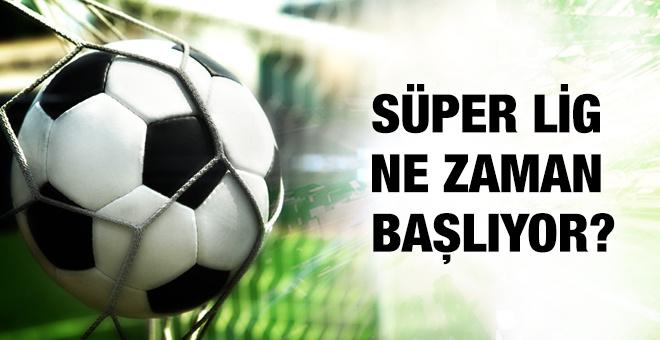 Süper Lig ne zaman başlıyor?