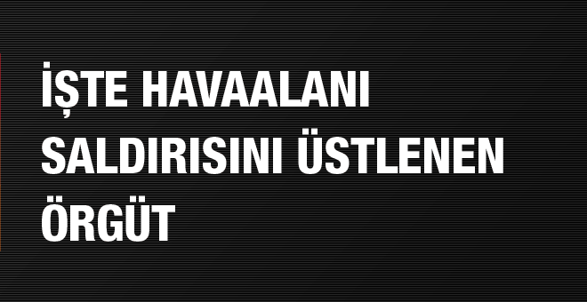 O terör örgütü Atatürk Havalimanı'ndaki patlamayı üstlendi!