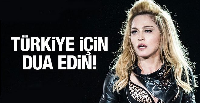 Madonna duyarsız kalmadı! Türkiye için dua edin