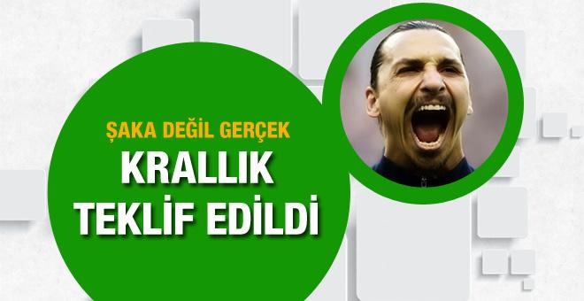 Zlatan Ibrahimovic'e krallık teklifi geldi