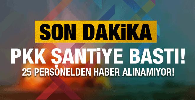 PKK'lılar şantiye bastı!  25 personelden haber alınamıyor