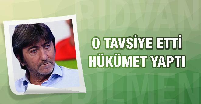 Rıdvan Dilmen önerdi hükümet değiştirdi