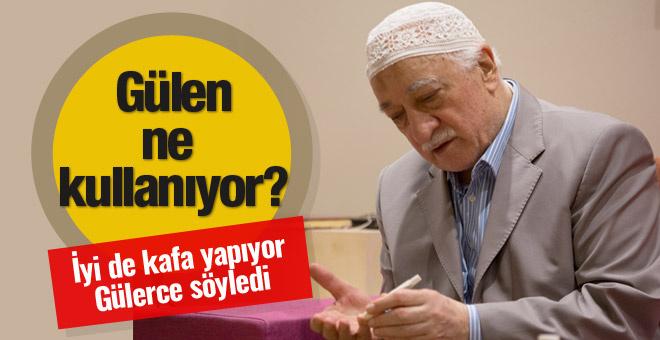 Fethullah Gülen ne kullanıyor? Gülerce anlattı