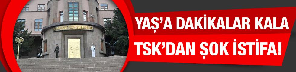 TSK'dan son dakika istifa YAŞ öncesi olay karar!