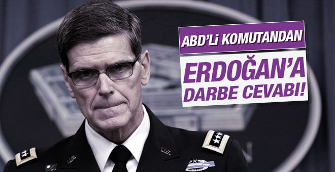 ABD'li komutandan Erdoğan'a darbe cevabı!