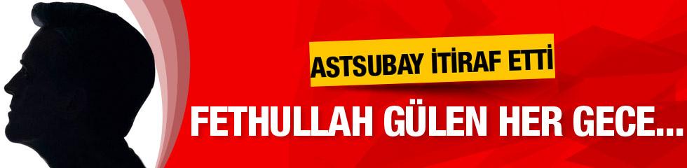 Astsubay tüm bildiklerini itiraf etti: Gülen her gece...
