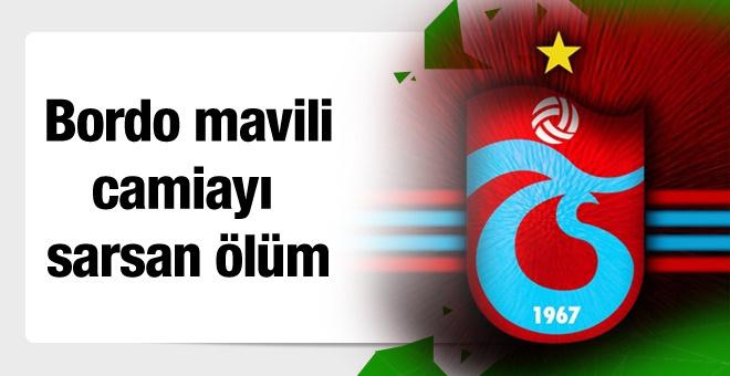 Trabzonspor camiasını sarsan ölüm
