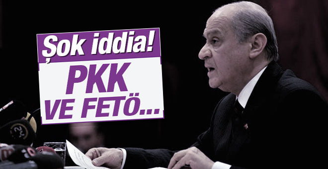 Bahçeli'den şok  iddia! FETÖ ve PKK...