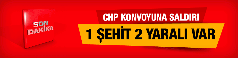 Kılıçdaroğlu'nun konvoyuna ateş açıldı çatışma çıktı