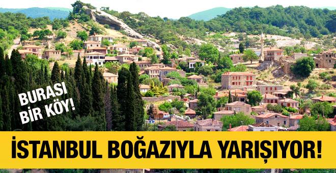 Bu köyde evlerin fiyatları Boğaz'la yarışıyor