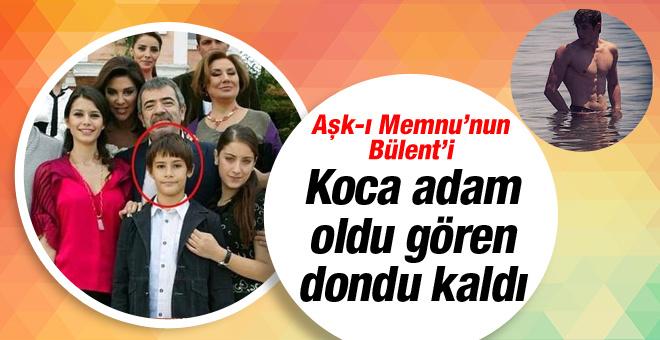 Aşk-ı Memnu'nun Bülent'i delikanlı oldu gören tanıyamadı!