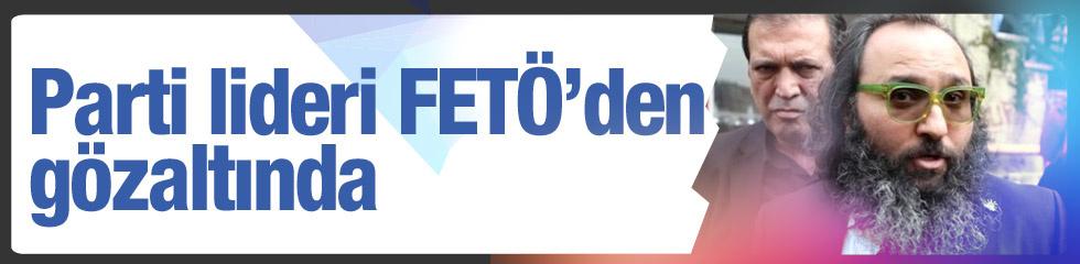 FETÖ'den aranan Ulusal Parti Genel Başkanı teslim oldu