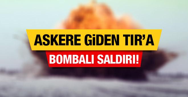 Askere malzeme götüren TIR'a bombalı saldırı! 1 ölü!