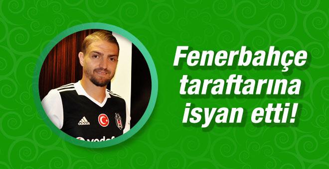 Caner Erkin Fenerbahçe taraftarına isyan etti