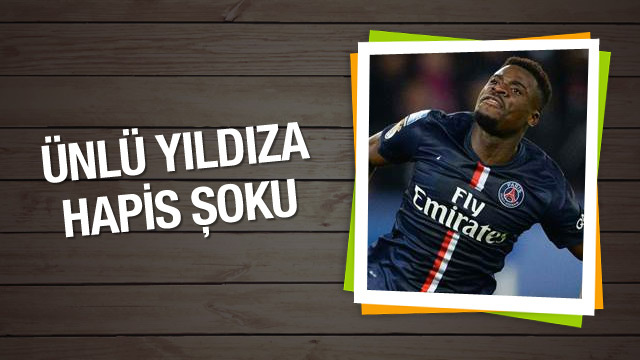 PSG'li Serge Aurier'e hapis cezası!