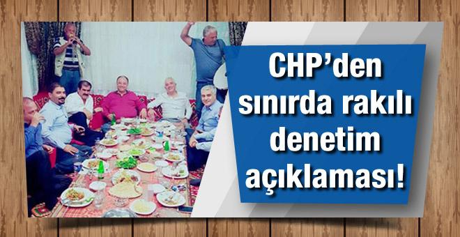 CHP'li Başkan'dan sınırda rakılı denetim açıklaması!