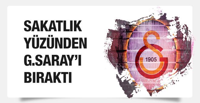 Sakatlık yüzünden Galatasaray'ı bıraktı