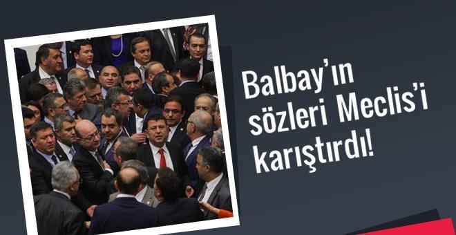 CHP'li Balbay'ın o sözleri kavga çıkardı