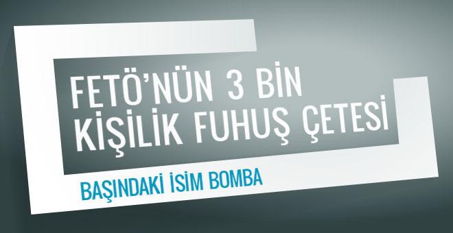 FETÖ'nün 3 bin kişilik fuhuş çetesi başındaki isim bomba