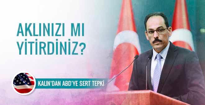 Cumhurbaşkanı Sözcüsü İbrahim Kalın'dan ABD'ye sert tepki!
