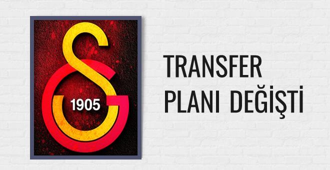 Galatasaray'da transfer planı değişti