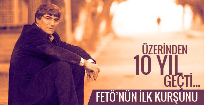 Hrant Dink katledileli 10 yıl oldu FETÖ'nün ilk kurşunu!