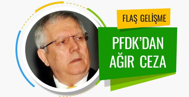PFDK'dan Aziz Yıldırım'a ağır ceza
