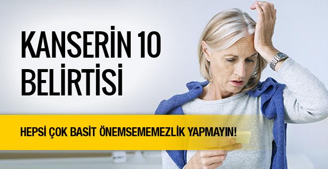 Kanserin 10 belirtisi sakın önemsememezlik etmeyin!
