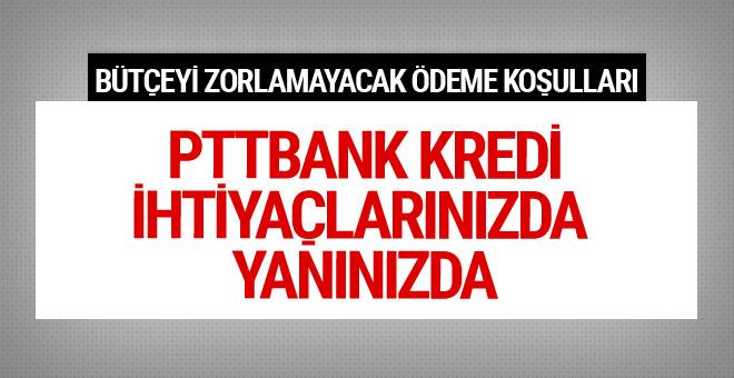 PTTBANK'tan kredi çekmek isteyenlere kolaylık