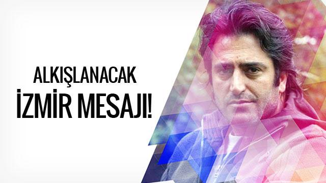 Mahsun Kırmızıgül'den alkışlanacak İzmir mesajı!