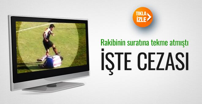 Rakibinin suratına tekme atan futbolcuya hapis cezası