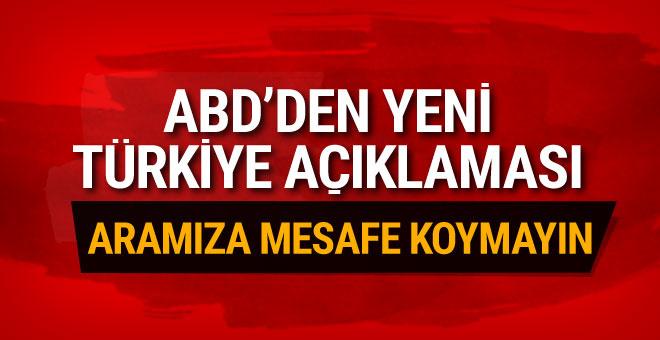 ABD'den Türkiye açıklaması: Mesafe koymayın