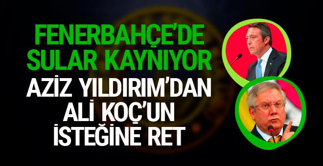 Ali Koç'un isteğine Fenerbahçe yönetiminden ret