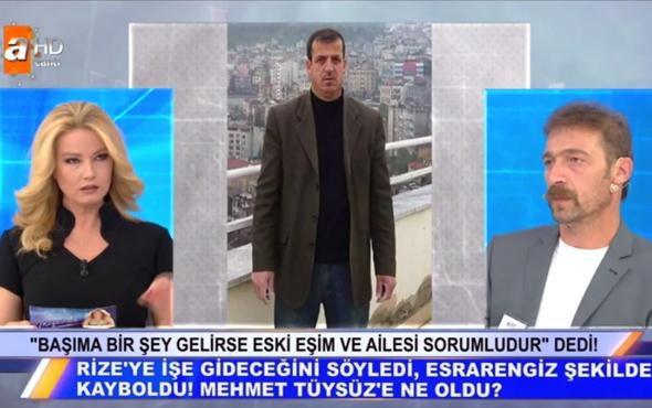 Müge Anlı kayıp Mehmet Tüysüz son durum ne bulundu mu?