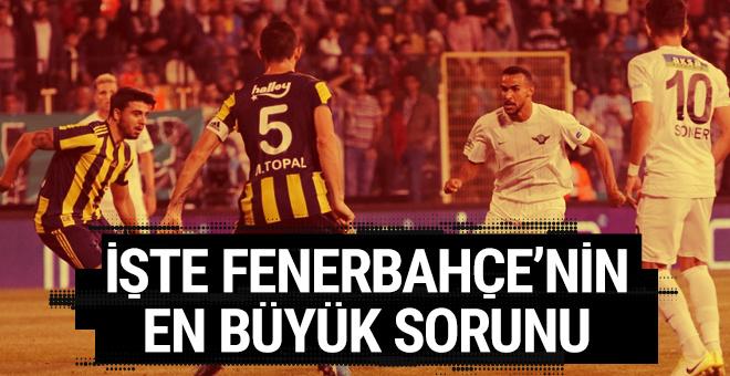 Fenerbahçe'nin sorunu belli oldu