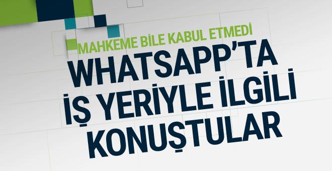 Eğer bunu yaparsanız işten atılacaksınız Whatsapp'a girip...